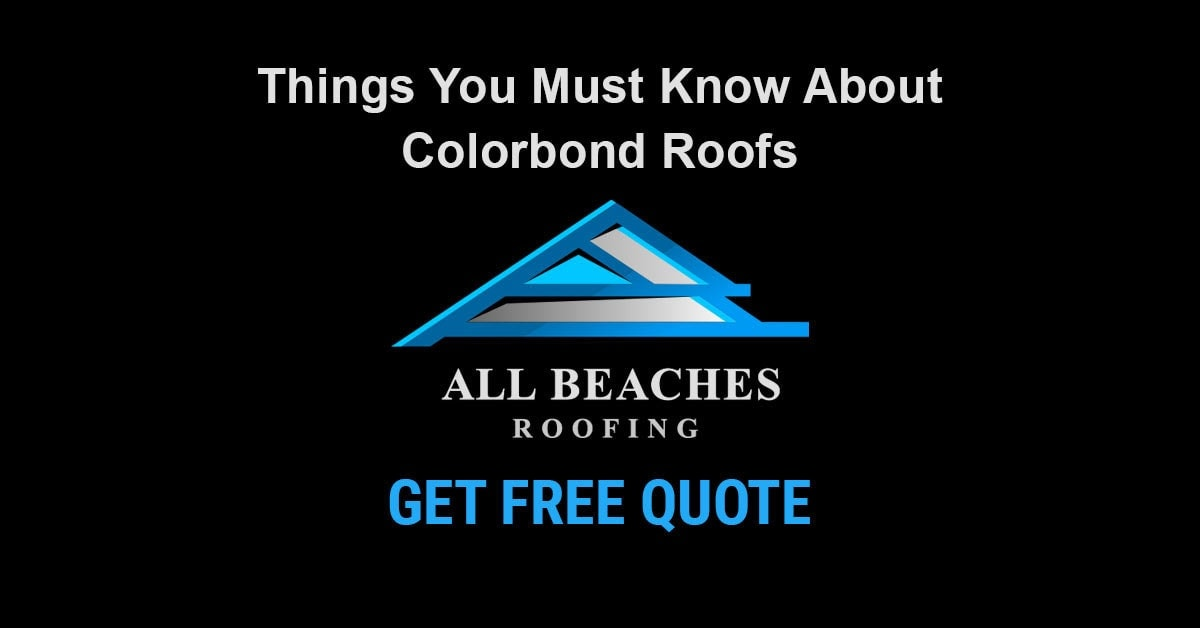 Things You Must Know About Colorbond Roofs